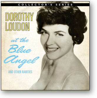 DOROTHY LOUDON - AT THE BLUE ANGEL AND OTHER RARITIES
