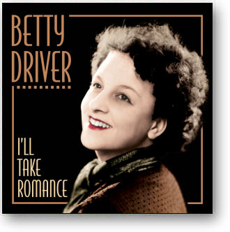 BETTY DRIVER - I'LL TAKE ROMANCE