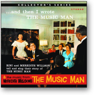 ...AND THEN I WROTE THE MUSIC MAN - MEREDITH & RINI WILLSON