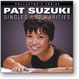 PAT SUZUKI - SINGLES AND RARITIES 1958-1967