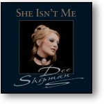DEE SHIPMAN - SHE ISN'T ME (STAGE 9007)