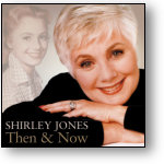 SHIRLEY JONES - THEN & NOW (STAGE 9008)