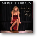 MEREDITH BRAUN - SOMEONE ELSE'S STORY (STAGE 9029)