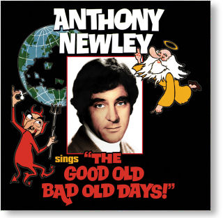ANTHONY NEWLEY SINGS 'THE GOOD OLD BAD OLD DAYS' (STAGE 9038)