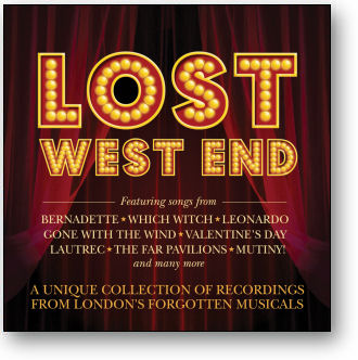 LOST WEST END - LONDON'S FORGOTTEN MUSICALS