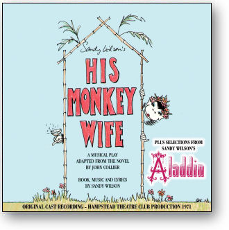HIS MONKEY WIFE / ALADDIN - ORIGINAL LONDON CAST