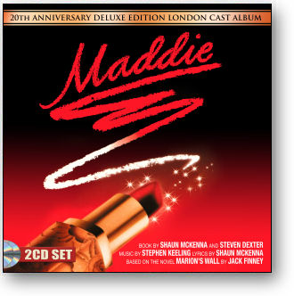 'MADDIE' - 20th ANNIVERSARY DELUXE EDITION LONDON CAST ALBUM