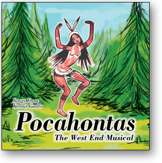 SONGS FROM 'POCAHONTAS' - THE WEST END MUSICAL