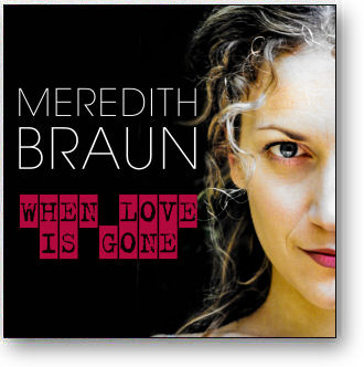 MEREDITH BRAUN - WHEN LOVE IS GONE