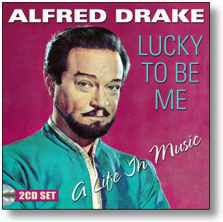 ALFRED DRAKE - LUCKY TO BE ME - A LIFE IN MUSIC (STAGE 9062)
