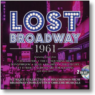 LOST BROADWAY 1961 - BROADWAY'S FORGOTTEN & OBSCURE MUSICALS (STAGE 9063)