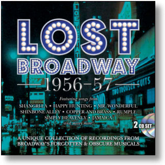 LOST BROADWAY 1956-57 - BROADWAY'S FORGOTTEN & OBSCURE MUSICALS (STAGE 9064)