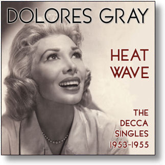 DOLORES GRAY - HEAT WAVE - THE DECCA SINGLES 1953-1955 (STAGE 9075)