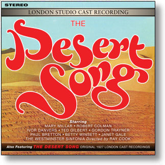 THE DESERT SONG - LONDON STUDIO CAST RECORDING (STAGE 9080)